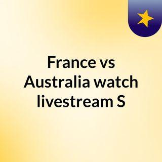 France vs Australia watch livestream  S