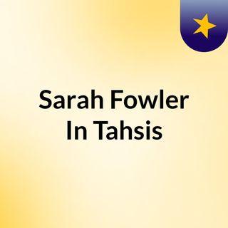 Sarah Fowler In Tahsis