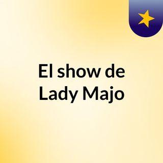 El show de Lady Majo