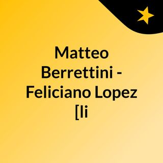 Matteo Berrettini - Feliciano Lopez [li