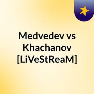 Medvedev vs Khachanov [LiVeStReaM]