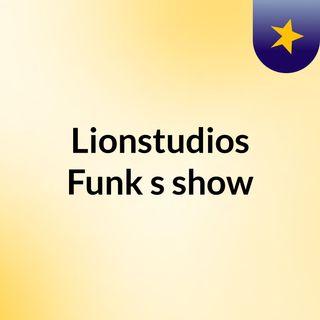Lionstudios Funk's show