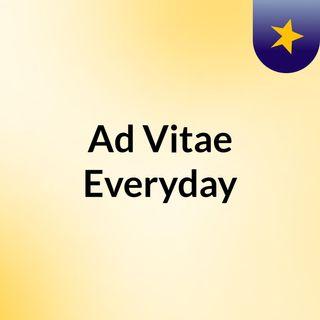 Ad Vitae Everyday