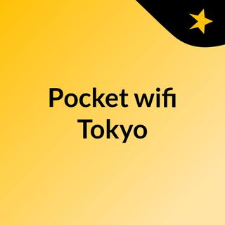 Get high-speed pocket Wifi in Tokyo