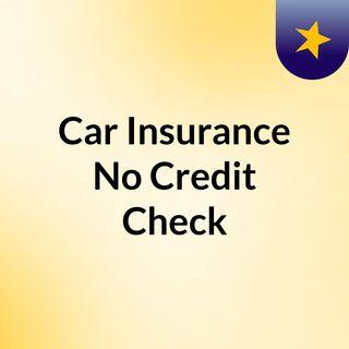 Car Insurance No Credit Check