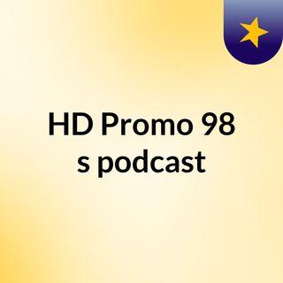 HD Promo 98's podcast
