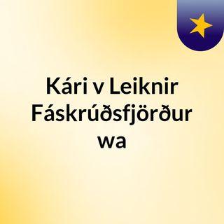 Kári v Leiknir Fáskrúðsfjörður wa