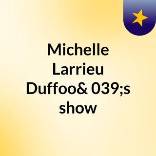 Michelle Larrieu Duffoo's show