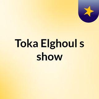 حلمكEpisode 19 - Toka Elghoul's show