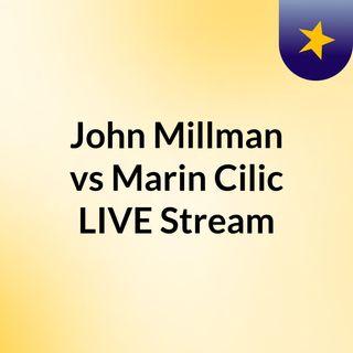 John Millman vs Marin Cilic LIVE Stream