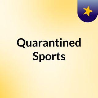 Episode 1 - Quarantined Sports