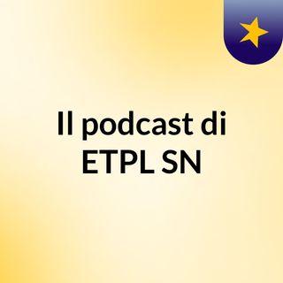 Episodio 2 - Il podcast di ETPL SN