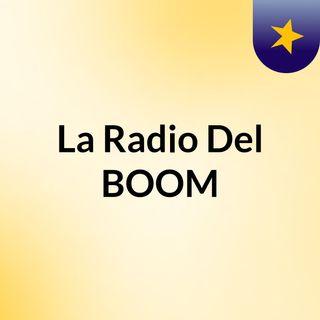 Episodio 3 - La Radio Del BOOM