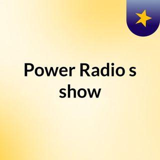 Power Radio's show