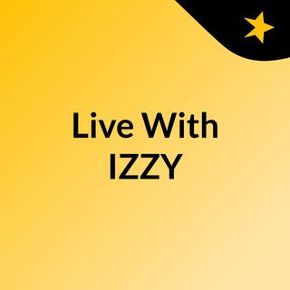 Live With IZZY