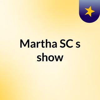 Martha SC's show