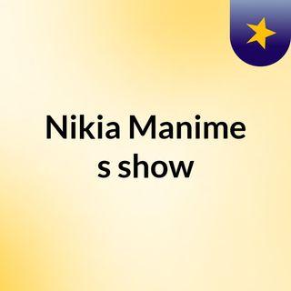 Episode 8 - Nikia Manime's show