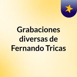Grabaciones diversas de Fernando Tricas