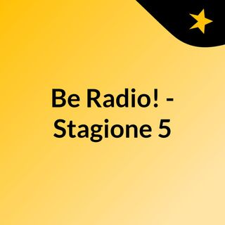 Be Radio! - Stagione 5