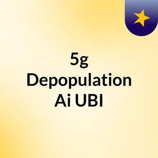 #5g Depopulation #Ai & #UBI