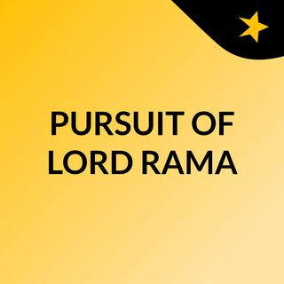 PURSUIT OF LORD RAMA