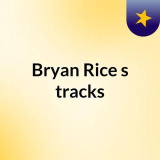 Bryan Rice's tracks