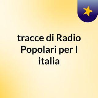 tracce di Radio Popolari per l'italia
