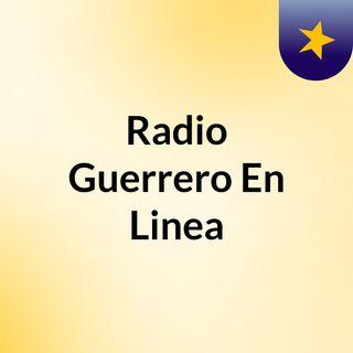 Episodio 32 - Radio Guerrero En Linea