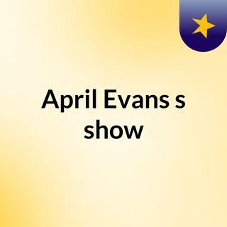 April Evans's show