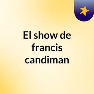 El show de francis candiman