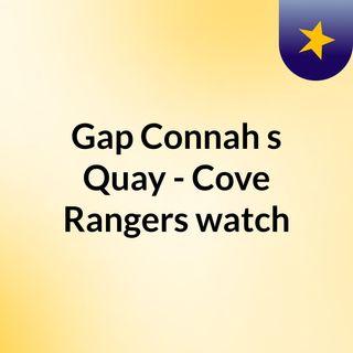 Gap Connah's Quay - Cove Rangers watch