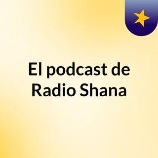 Episodio 2 - El podcast de Radio Shna. Reflexion Espiritual