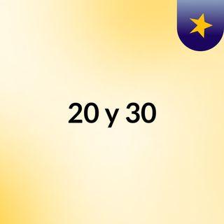 20 y 30