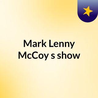 Mark 'Lenny' McCoy's show