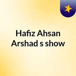 Hafiz Ahsan Arshad's show