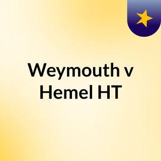 Weymouth v Hemel HT