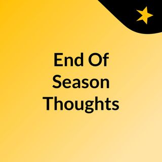 End Of Season Thoughts