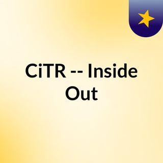 CiTR -- Inside Out