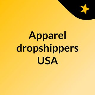 Rely upon the apparel dropshippers in USA