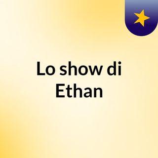 Episodio 14 - Lo show di Ethan