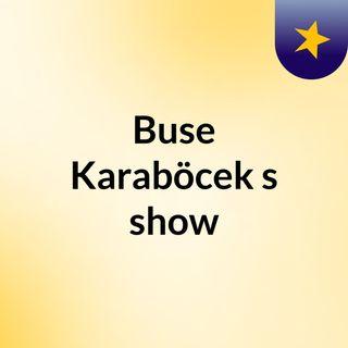 Buse Karaböcek's show