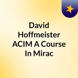 David Hoffmeister ACIM A Course In Mirac