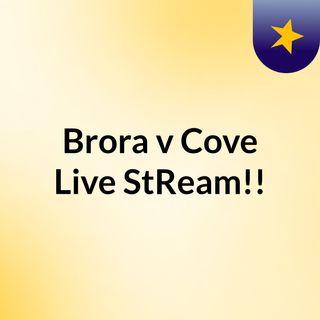 Brora v Cove Live'StReam!!