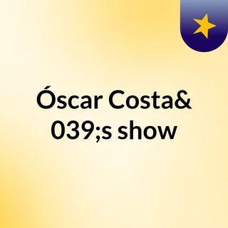 Óscar Costa's show