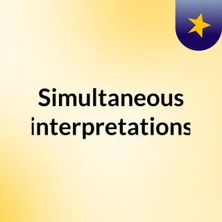 Simultaneous interpretations