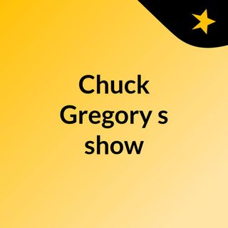 Chuck Gregory's show