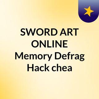 SWORD ART ONLINE Memory Defrag Hack chea
