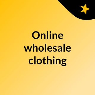 Get low pricing for wholesale clothing online