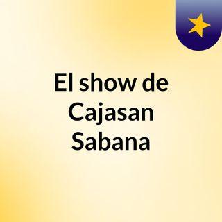 El show de Cajasan Sabana