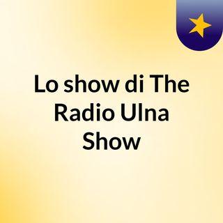 The Radio Ulna Show- Bravoh